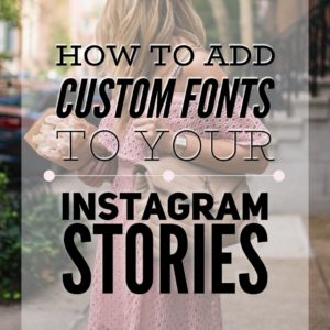 How To Add Custom Fonts To Your Instagram Stories