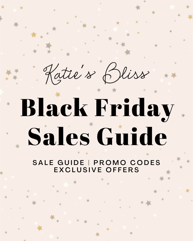Katies Bliss Black Friday Sales Guide 2020